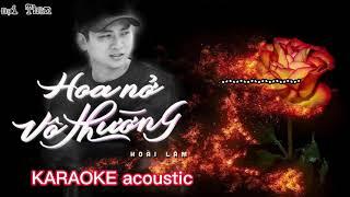 KARAOKE acoustic HOA NỞ VÔ THƯỜNG - HOÀI LÂM beat chuẩn guitar