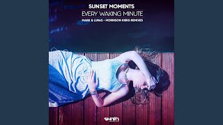 Every Waking Minute (Mark & Lukas Remix)