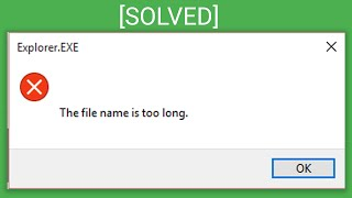How to fix Path Too Long and File Name is Too Long errors in Windows