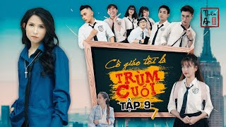Tập 9 CÔ GIÁO TÔI LÀ TRÙM CUỐI |  My Teacher Is Big Boss Eps.9 | Giải cứu mỹ nhân | Thiên An