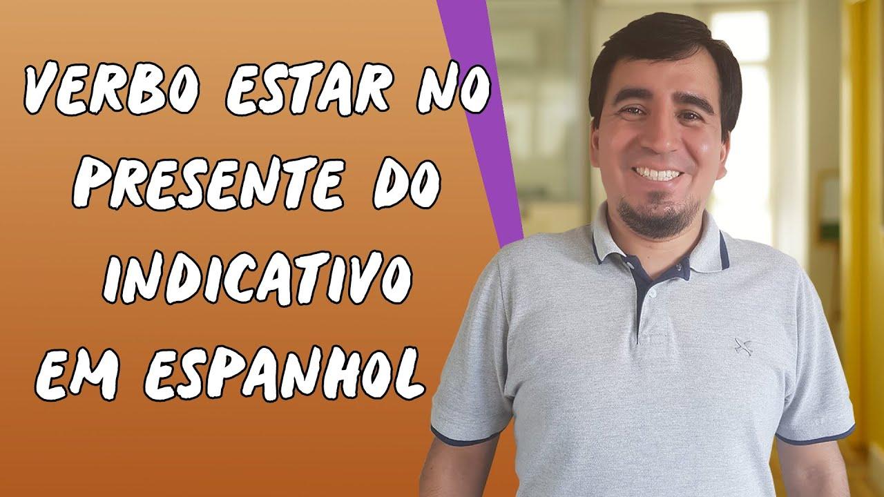 Verbo Estar no Presente do Indicativo em Espanhol