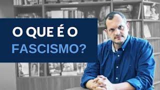 O que é o Fascismo?
