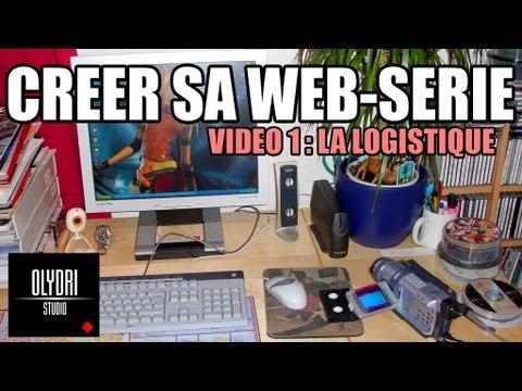 CRÉER SA WEB-SÉRIE - Part1 - La Logistique