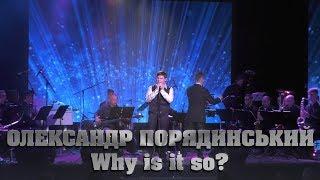 Олександр Порядинський - Why is it so?