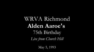WRVA / Alden Aaroe's 75th birthday
