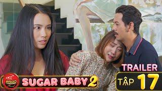 SUGAR BABY 2   TRAILER Tập 17   Ghiền Mì Gõ   Phim Hài Hay Mới Nhất