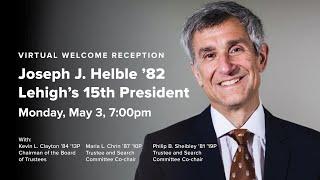 Virtual Welcome Reception for Joseph J. Helble '82 - Lehigh's 15th President