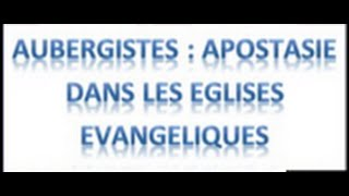 LES AUBERGISTES (Apostasie dans les églises évangéliques)