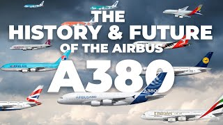 The Airbus A380: Its History & The Future