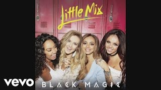 Little Mix - Black Magic (Cahill Remix) [Audio]