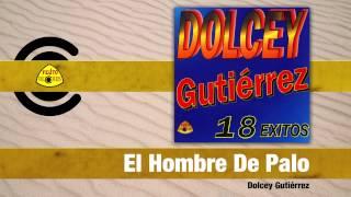 Video El Hombre De Palo (Audio) de Dolcey Gutierrez