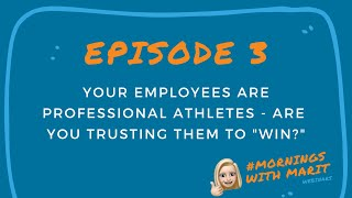 Mornings with Marit - Ep 3 - Your Employees Are Professional Athletes