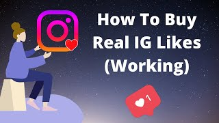How To Buy Real IG Likes (Working)