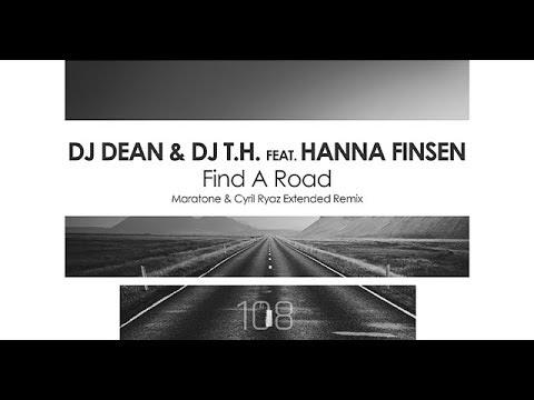 DJ Dean & DJ T.H. featuring Hanna Finsen - Find A Road (Maratone & Cyril Ryaz Extended Remix)