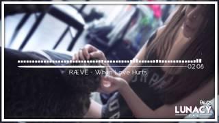 RÆVE - When Love Hurts