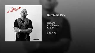 Luciano   Durch Die City (official Video)