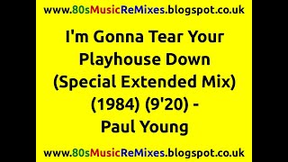 I'm Gonna Tear Your Playhouse Down (Special Extended Mix) - Paul Young | 80s Club Mixes | 80s Dance
