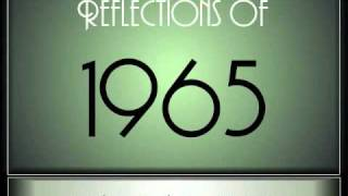 Reflections Of 1965 - Part 1 ♫ ♫  [65 Songs]