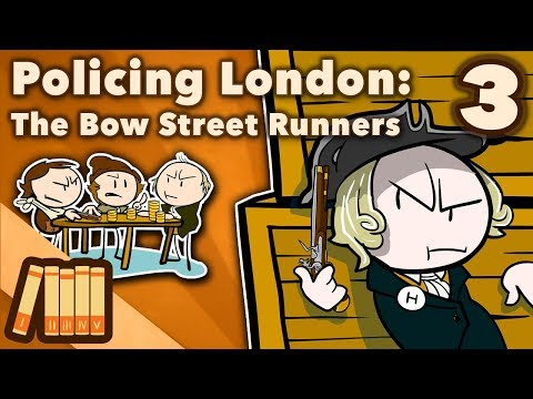 Policing London - The Bow Street Runners - Extra History - #3