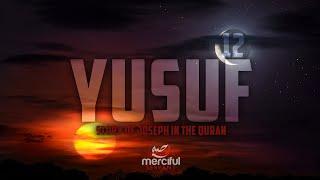 SURAH YUSUF (FULL CHAPTER) - EMOTIONAL QURAN RECITATION