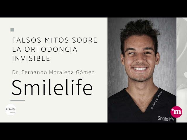 Falsos mitos sobre la ortodoncia invisible - Smilelife - Dres. Moraleda & Asociados