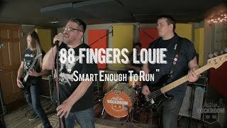 """88 Fingers Louie -  """"Smart Enough to Run"""" Live! from The Rock Room"""