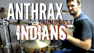 ANTHRAX - Indians - Drums Only