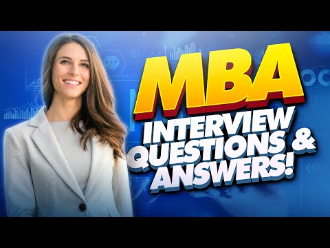 MBA Interview Questions And Answers! (How to PASS an MBA Admissions Interview)