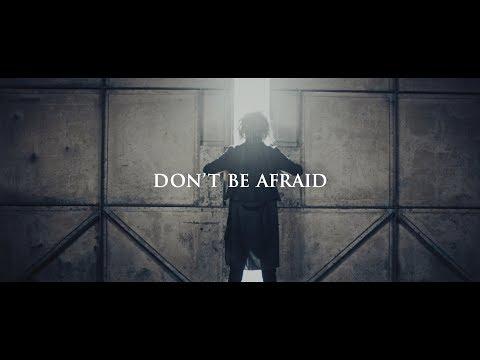 DEXCORE - DON'T BE AFRAID