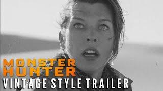 MONSTER HUNTER - Vintage Style Trailer   Now on 4K Ultra HD!