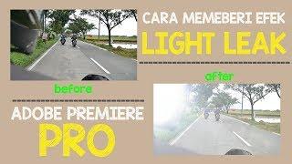 Cara Memberi Efek Light Leak di Adobe Premiere
