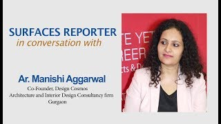 Architect Manishi Aggarwal in conversation with Surfaces Reporter