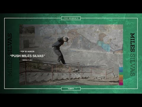 Image for video Berrics Top 50: #30 | Miles Silvas - The PUSH Part