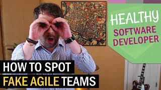 Spot A Fake Agile Team In Under 7 Minutes!