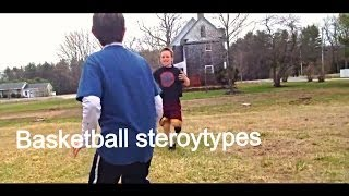 Pickup Basketball: Stereotypes  ( Inspired by Dude Perfect )