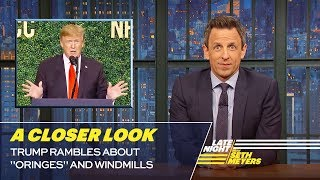 """Trump Rambles About """"Oringes"""" and Windmills: A Closer Look"""