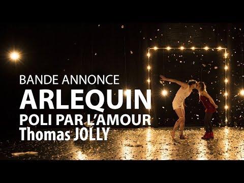 Thomas Jolly - Arlequin poli par l'amour