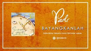 Download lagu Padi Bayangkanlah Mp3