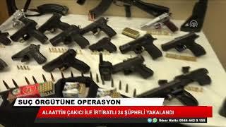 11 ilde Alaattin Çakıcı operasyonu: 24 gözaltı