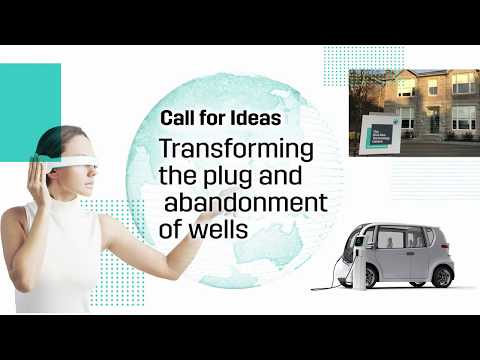 Call for Ideas: Transforming the plug and abandonment of wells