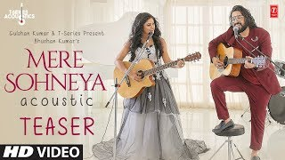SONG TEASER: Mere Sohneya Acoustic | Sachet Tandon & Parampara Thakur | Song Coming Soon