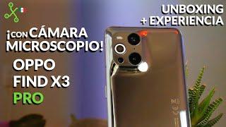 OPPO Find X3 Pro en México: primeras impresiones con la CÁMARA MICROSCOPIO que lo puede ver TODO