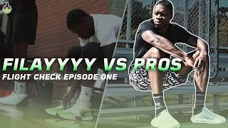 FILAYYYY HOOPS AGAINST PROS!! IT GETS HEATED!! FLIGHT CHECK - E1