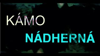 Video KÁMO - Nádherná
