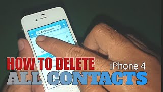 DELETE ALL CONTACTS on iPhone 4