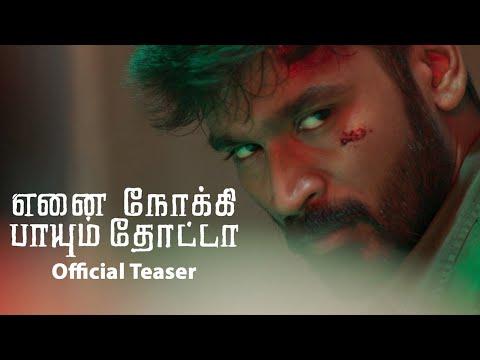 Enai Nokki Paayum Thotta - Movie Trailer Image