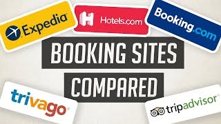 What is the best hotel booking site!?    Expedia vs. Hotels.com vs. Booking.com