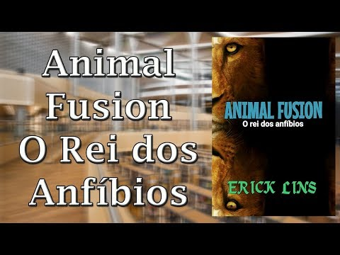 Dica Literária 134 - Animal Fusion 2 - O Rei dos Anfíbios.