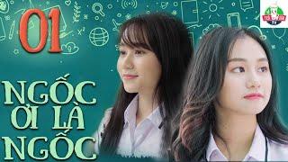 NGỐC ƠI LÀ NGỐC   TẬP 1   Phim Học Đường   Phim Việt Nam