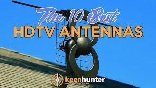 HDTV Antenna: Top 10 Best HDTV Antennas Video Reviews (2019 NEWEST)